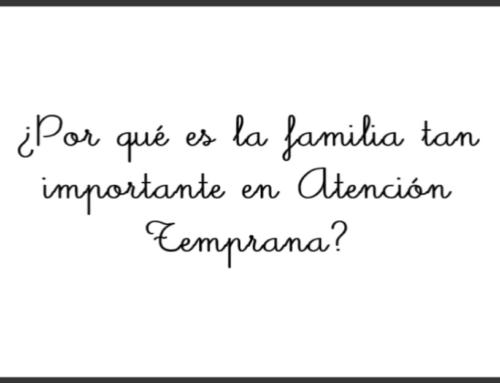 ¿Por qué es tan importante la familia en Atención Temprana?