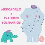 MERCADILLO Y TALLERES SOLIDARIOS