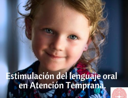 Estimulación del lenguaje oral en Atención Temprana.